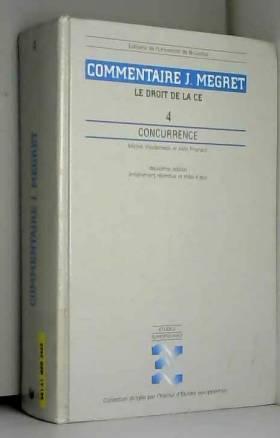 J. Megret - Le droit de la CE, volume 4. Concurrence