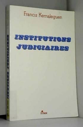 Francis Kernaleguen - Institutions judiciaires (ancienne édition)
