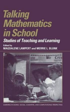 Magdalene Lampert et Merrie L. Blunk - Talking Mathematics in School: Studies of Teaching and Learning