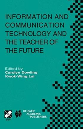 Kwok-Wing Lai et Carolyn Dowling - Information and Communication Technology and the Teacher of the Future: Ifip Tc3/Wg3.1 & Wg3.3...
