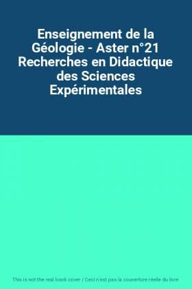 Enseignement de la Géologie - Aster n°21 Recherches en Didactique des Sciences Expérimentales