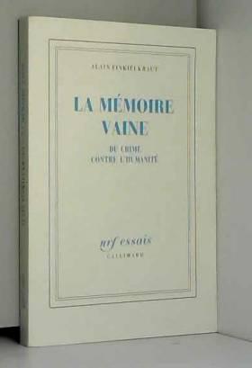 La Mémoire vaine : Du crime...