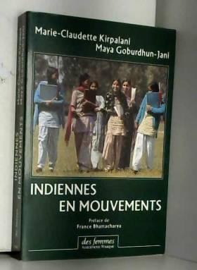 Marie-Claudette Kirpalani et Goburdhun-Jani - Indiennes en mouvements