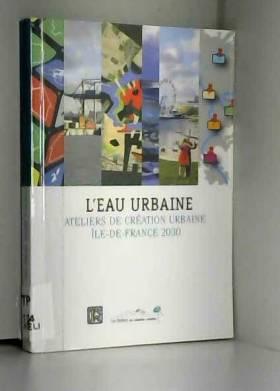 L´eau urbaine - Ateliers de...