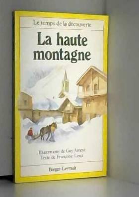 Françoise Loux et Guy Ameyë - La haute montagne