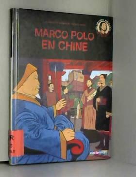 Laurence Ottenheimer et Nicolas Wintz - Marco Polo en Chine