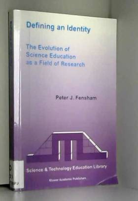 P.J. Fensham - The Evolution of Science Education as a Field of Research: Defining an Identity