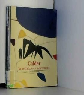 Calder : La sculpture en...