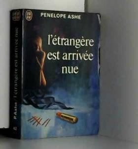 Ashe Penelope - L'étrangère est arrivee nue.