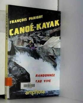 François Parigot - Canoë-kayak : Randonnée eau vive