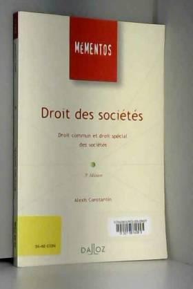 Alexis Constantin - Droit des sociétés : Droit commun et droit spécial des sociétés
