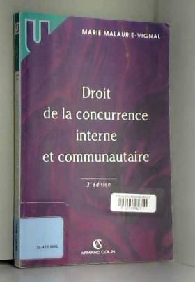 Marie Malaurie-Vignal - Droit de la concurrence interne et communautaire 2005