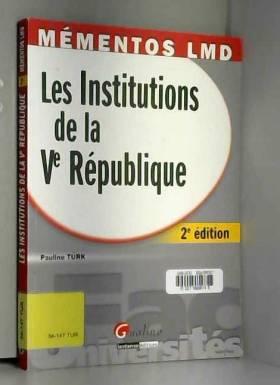 Pauline Türk - Les Institutions de la Ve République