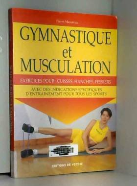 Pierre Mazereau - Musculation : cuisses, hanches, fessiers