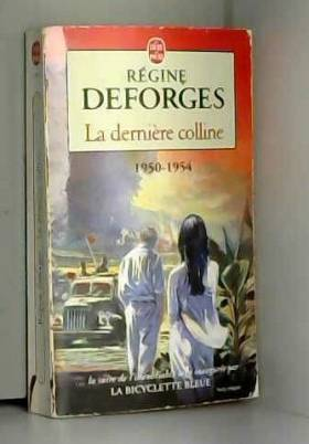 Régine Deforges - La Bicyclette bleue, tome 6 : La dernière colline, 1950-1954