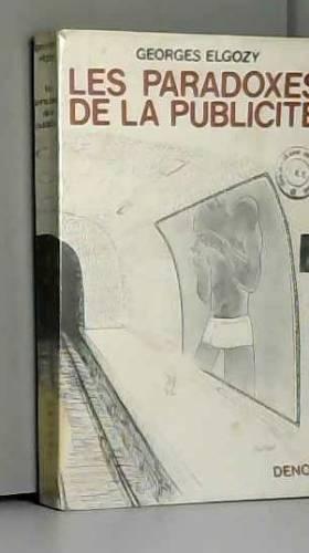 ELGOZY Georges - Les paradoxes de la publicité. La persuasion licite. Couverture illustrée par Sempé. Editions...