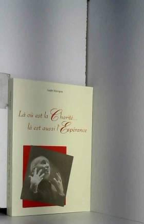 André Récipon - Là où est la charité... là est aussi l'espérance
