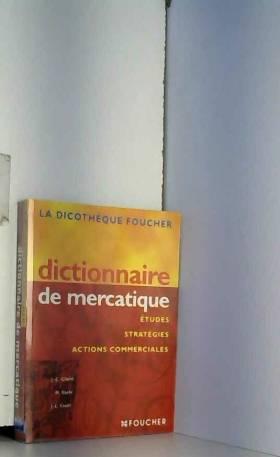 Jean-Claude Gilardi, Jean-Luc Koehl et Maryse... - Dictionnaire de mercatique