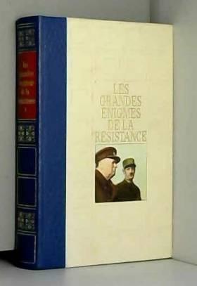 MICHAL Bernard - Les grandes énigmes de la résistance tome 1