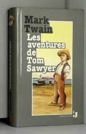 TWAIN Mark - LES AVENTURES DE TOM SAWYER