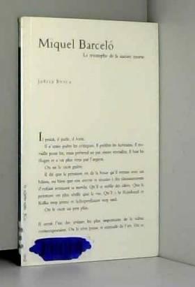 Miquel Barcelo : Le...