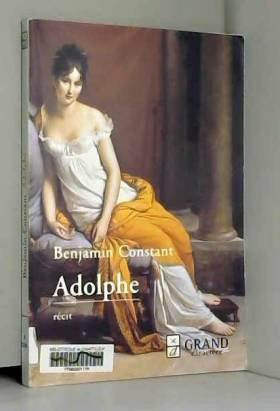 Benjamin Constant - Adolphe : Anecdote trouvée dans les papiers d'un inconnu