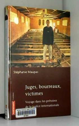 Juges, bourreaux, victimes...