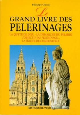 Philippe Olivier - Le grand livre des pèlerinages