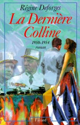 Régine Deforges - La Bicyclette Bleue, Tome 6 : La Dernière Colline : 1950-1954