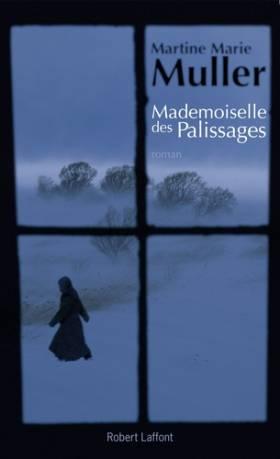Martine-Marie Muller - La trilogie des servantes, Tome 1 : Mademoiselle des palissages