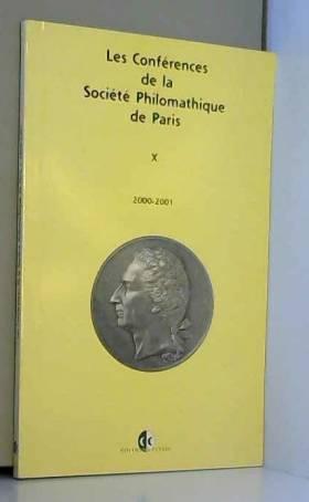 Collectif - Conferences de la Societe Philomathique de Paris 2000-2001