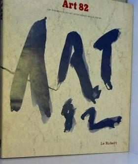 Collectif - Art 82/les évènements de l'art contemporain dans le monde