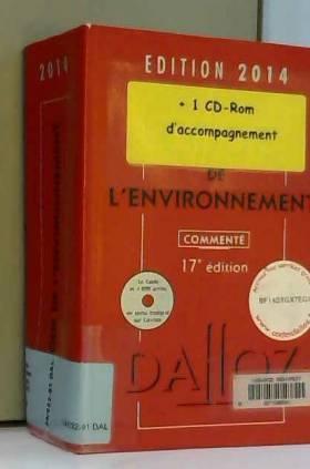 Chantal Cans, Edith Dejean et Jessica Makowiak - Code de l'environnement 2014, commenté avec cédérom - 17e éd.