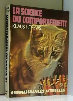Klaus H Thews et rudiger proske - La science du comportement