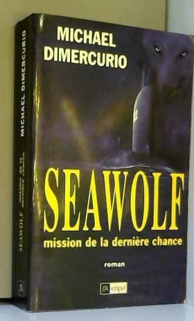 """Seawolf"" : Mission de la..."