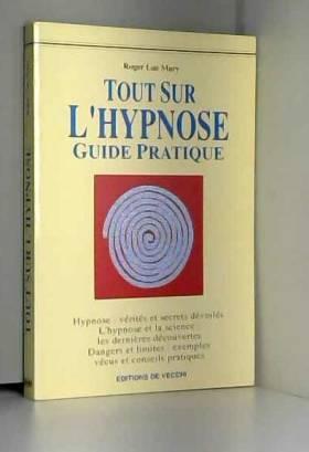 TOUT SUR L'HYPNOSE GUIDE...
