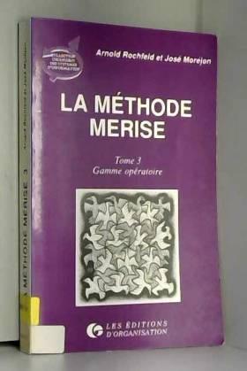 La Méthode Merise, tome 3 :...