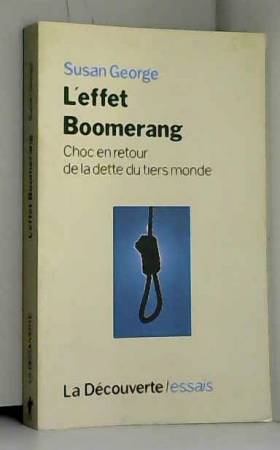 Susan GEORGE et Thierry PIÉLAT - L'effet boomerang