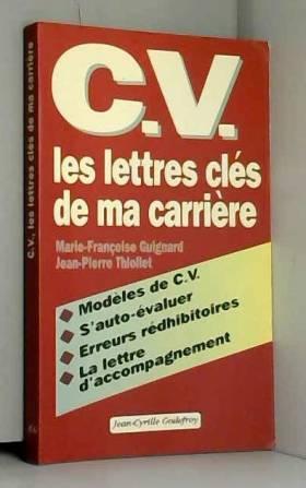 Thiollet et Guignard - CV, les lettres clés de ma carrière