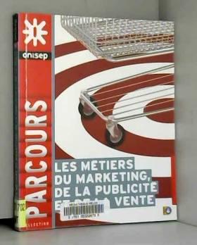 Les métiers du marketing,...