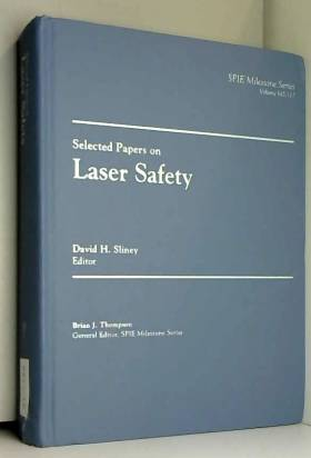 Selected Papers on Laser Safety (Milestone Series) by David H. Sliney (2006-06-30)