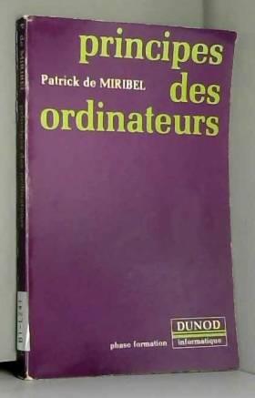 Miribel Jacques de - Principes des ordinateurs