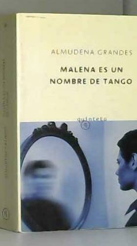 ALMUDENA GRANDES - Malena Es Un Nombre De Tango/Malena Is a Tango Name