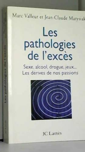 Les pathologies de l'excès...