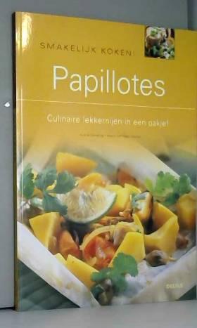 ASTRID SCHILLING - Smakelijk koken! Papillotes: Culinaire lekkernijen in een pakje!