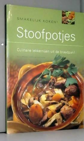 BRUNO BALLUREAU - Smakelijk koken! Stoofpotjes: Culinaire lekkernijen uit de braadpan!