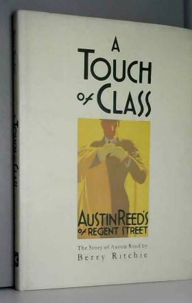 Berry Ritchie - A Touch of Class: Story of Austin Reed