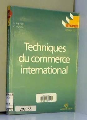 V Meyer et C Rolin - Techniques du commerce international