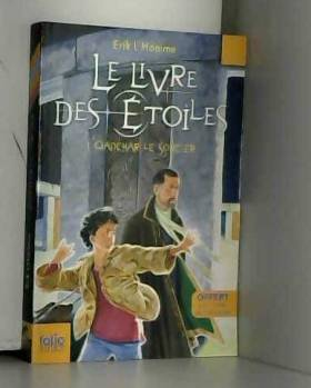 Erik L'Homme - Le Livre des étoiles, tome 1 : Qadehar le Sorcier