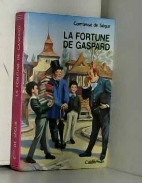 Comtesse de Segur - La fortune de gaspard